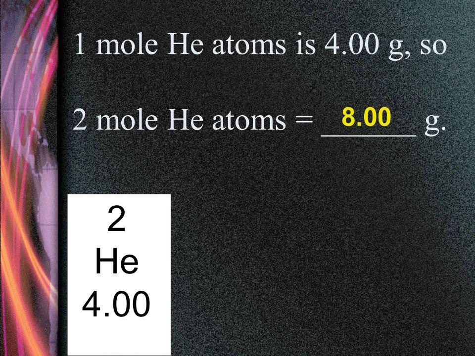 1 mole boron atoms = __________ atoms = _______ g.. 5 B 10.81 6.02 x 10 23