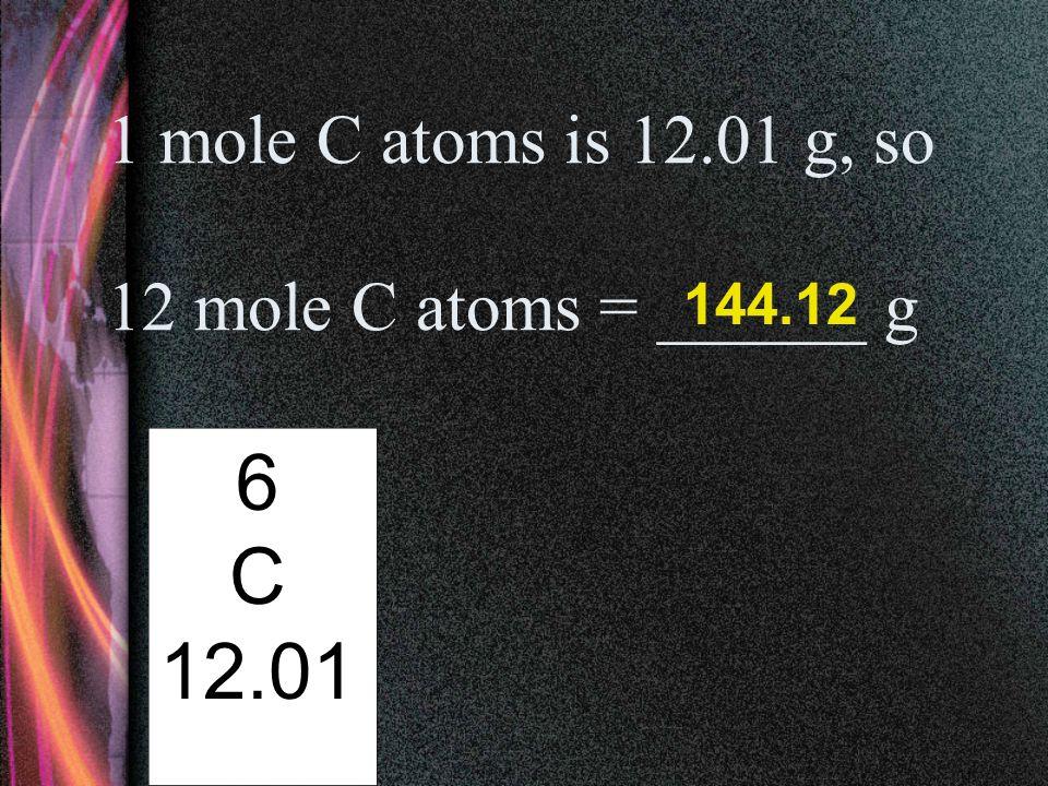 1 mole Fe atoms is 55.85 g, so 0.5 mole Fe atoms = ______ g. 26 Fe 55.85 27.93