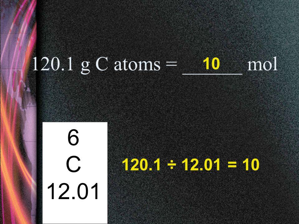1 mole B atoms is 10.81 g, so 3 mole B atoms = ______ g 5 B 10.81 32.43