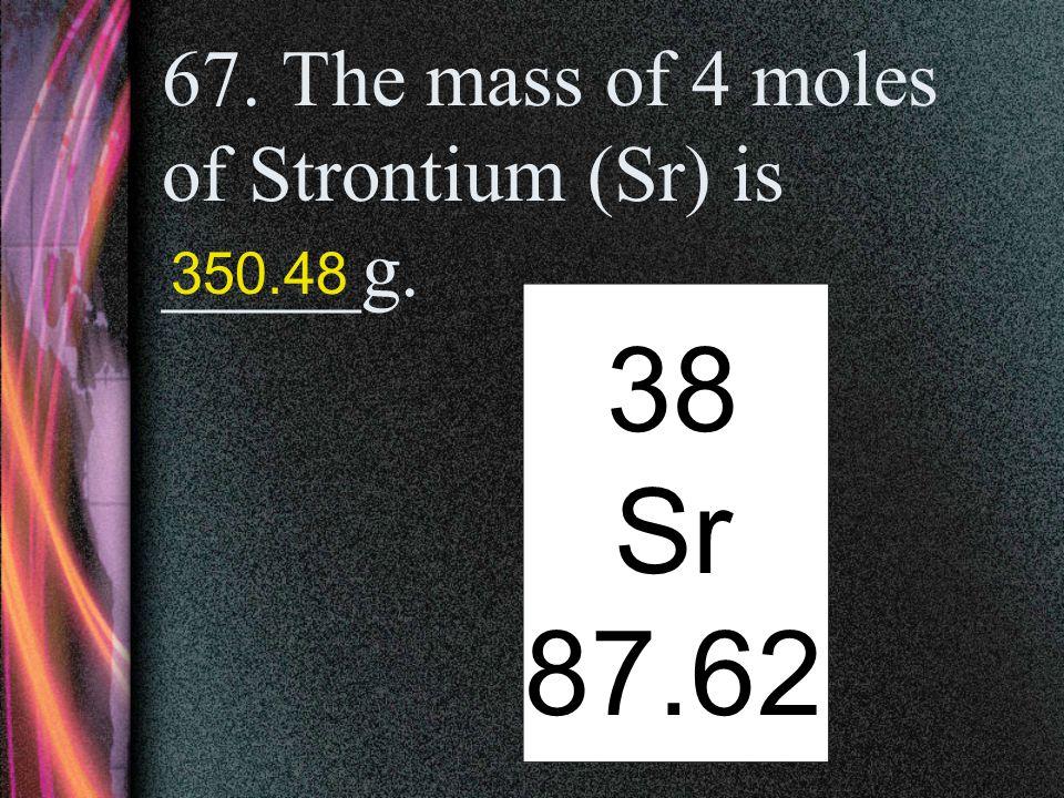 66. The mass of 1 mole of Nickel (Ni) is ____ g. 28 Ni 58.69
