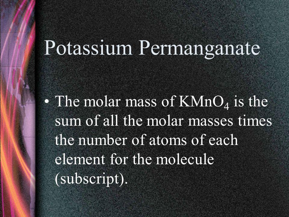 Potassium Chloride The molar mass of Potassium Chloride is: Potassium (K) 39.10 g/mole Chloride (Cl) +34.45 g/mole 73.55 g/mole