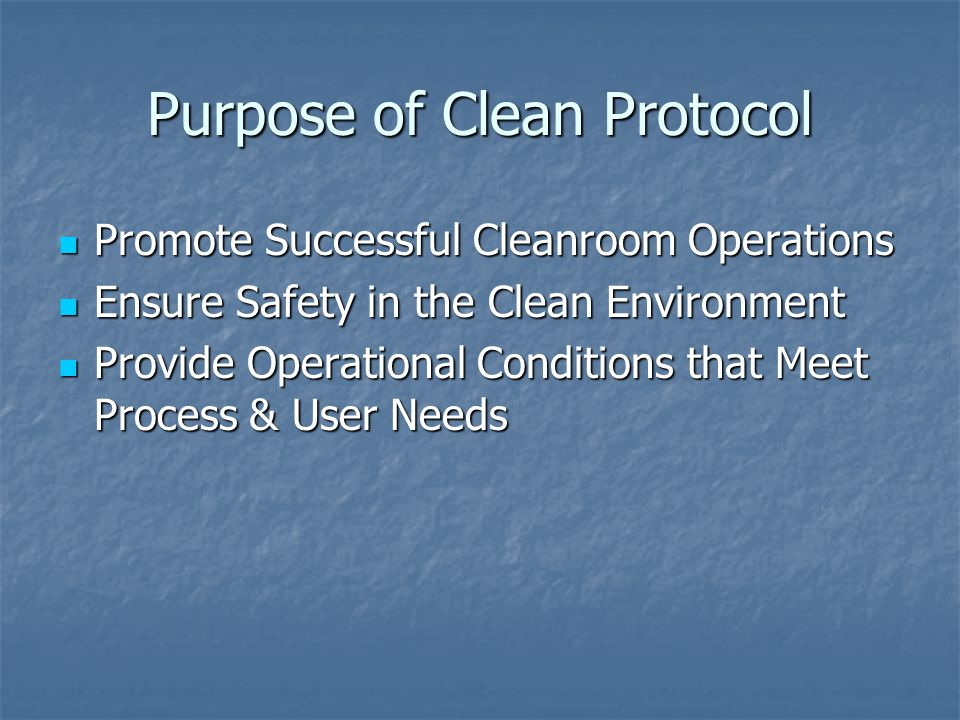 Perspective The protocol provides basic awareness and general guidelines for cleanroom users.