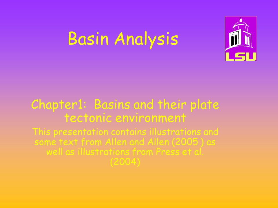 Basins INTRODUCTION –Definition and examples (What is a basin?) –How are basins classified.