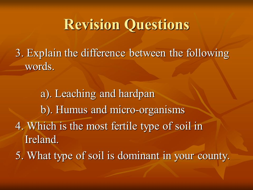 Revision Questions 3.Explain the difference between the following words.