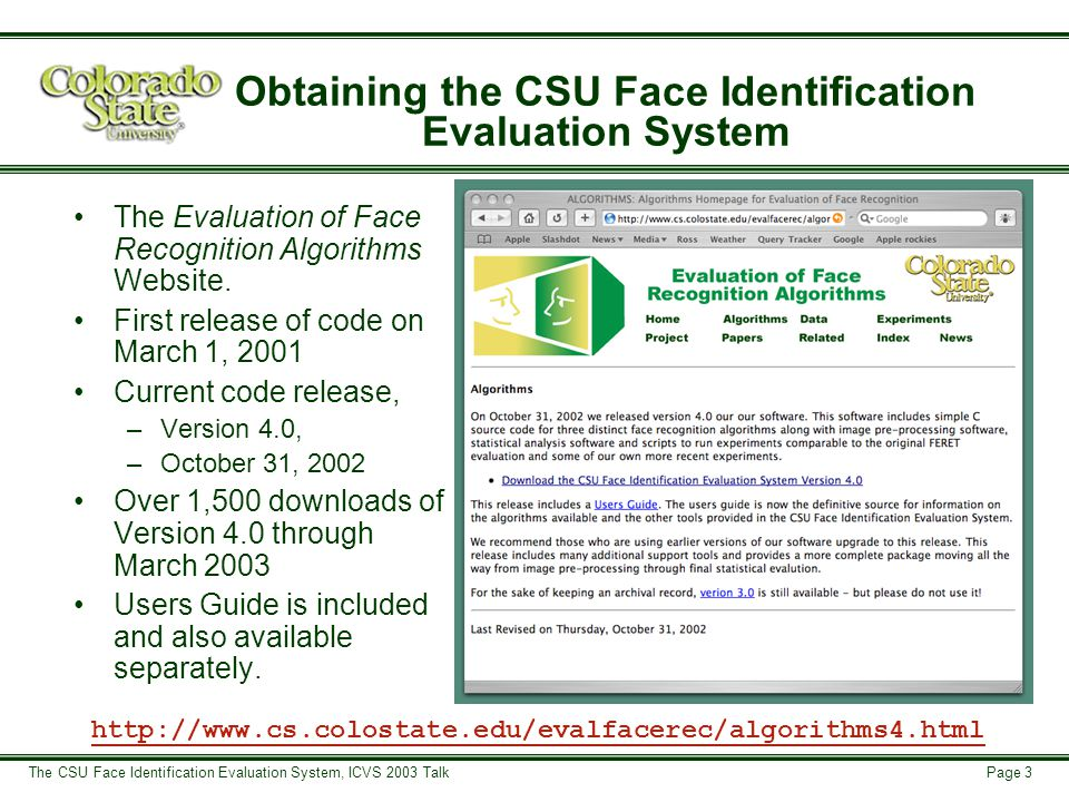 Page 14 The CSU Face Identification Evaluation System, ICVS 2003 Talk Producing Sample Distributions TrainingTesting - Galleries and Probes Day 1Day 2 1 Subject 2 3 160 1 Subject 2 3 200 123 Id.1234 114PG 67PG 53PG 145PG 6GP 154GP 71GP 98GP … 99GP Balanced Sampling Compare PCA and PCA+LDA.