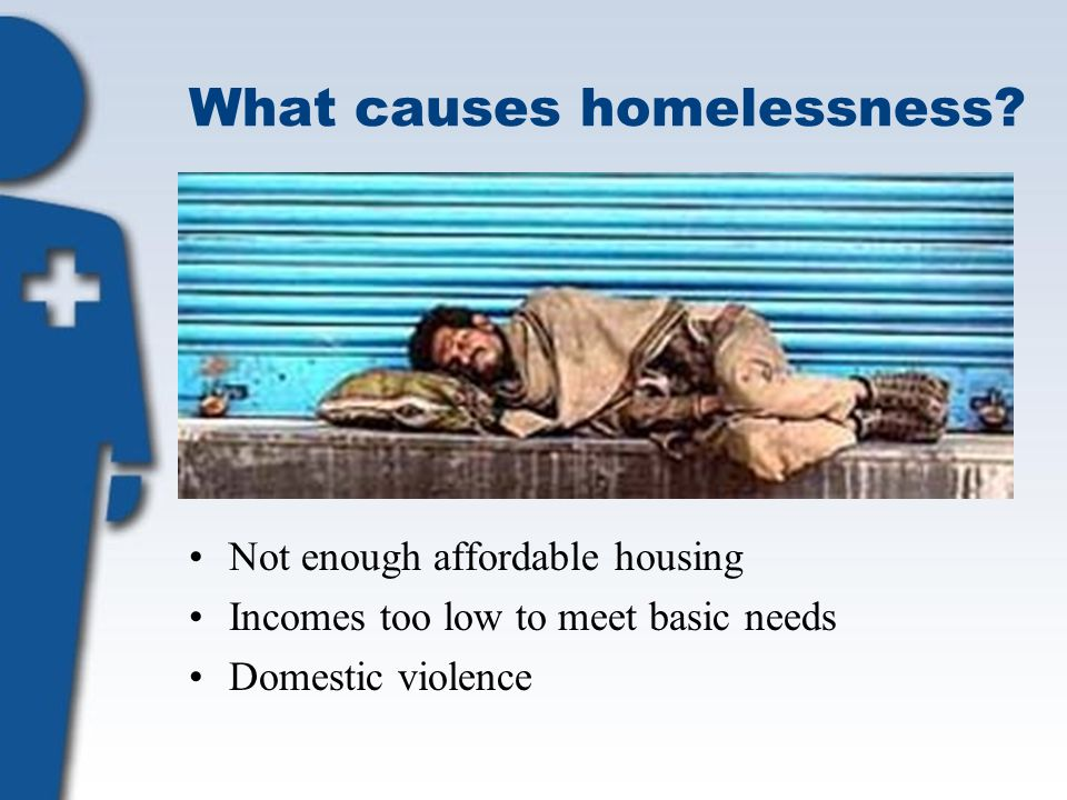What causes homelessness.