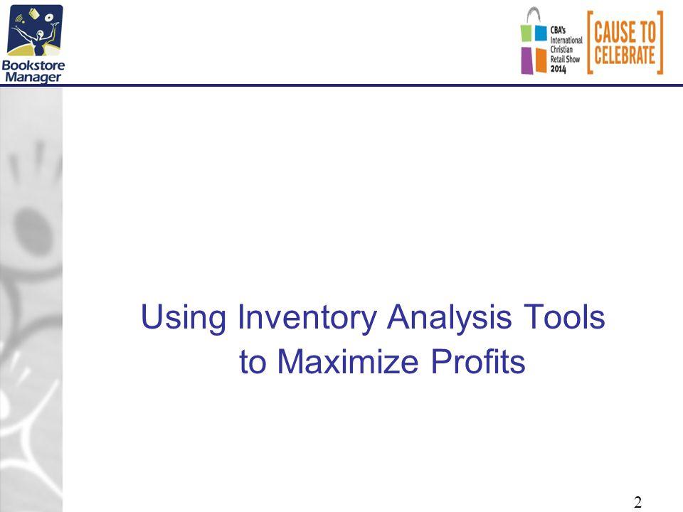 2 Using Inventory Analysis Tools to Maximize Profits