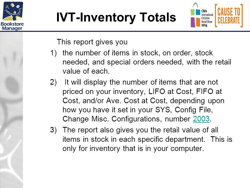 This report gives you 1)the number of items in stock, on order, stock needed, and special orders needed, with the retail value of each.
