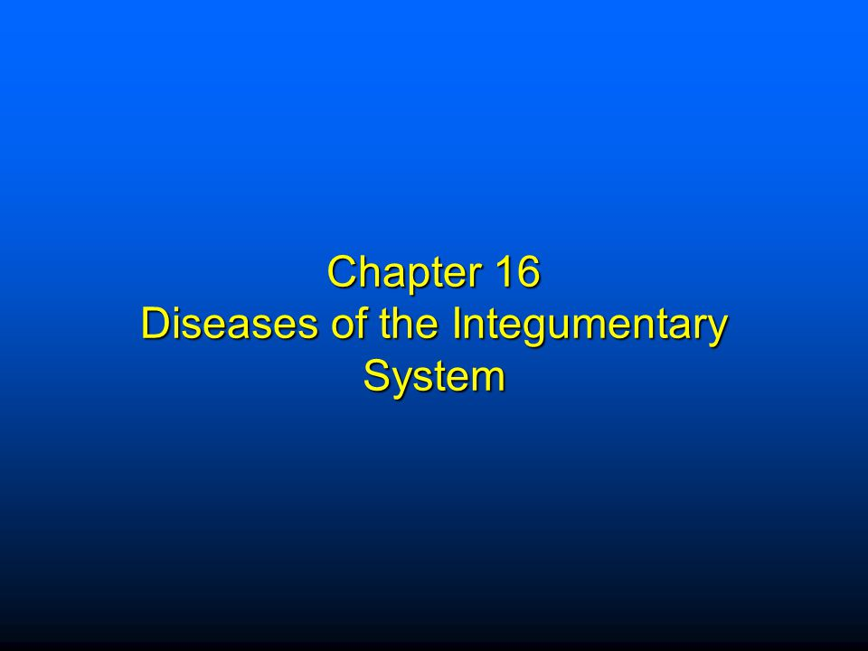 Chapter 16 Diseases of the Integumentary System