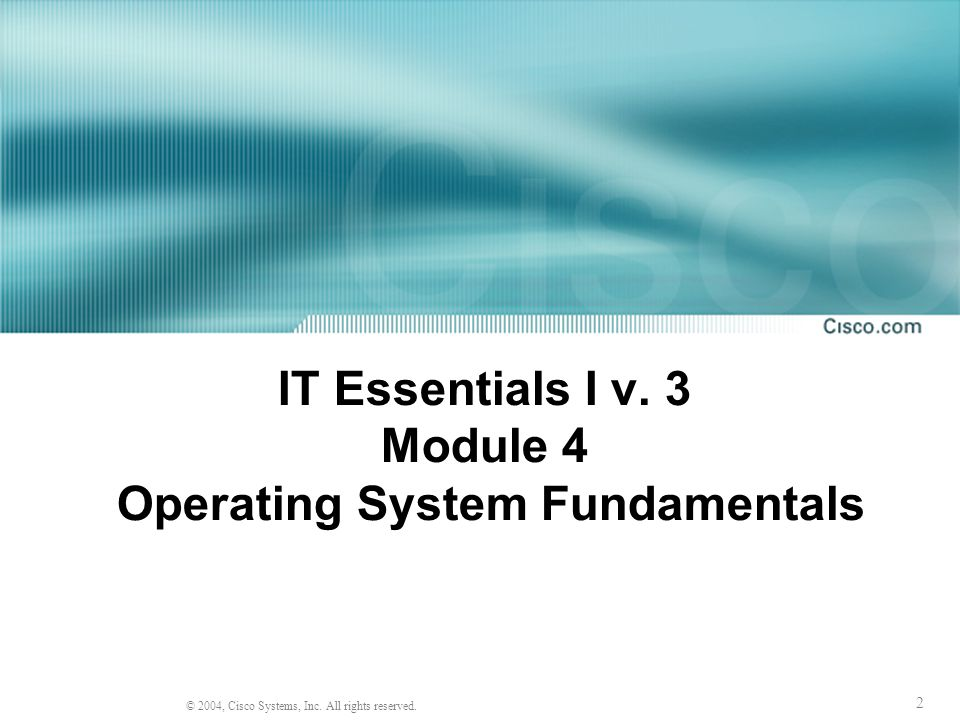 Module 4 Operating System Fundamentals 4.1 – The Operating System 4.2 – Disk Operating System (DOS) 4.3 – Memory Management