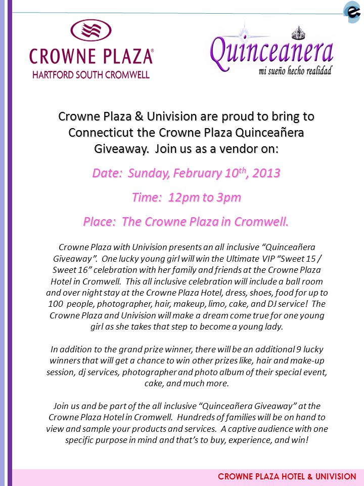 CROWNE PLAZA HOTEL & UNIVISION Crowne Plaza & Univision are proud to bring to Connecticut the Crowne Plaza Quinceañera Giveaway. Join us as a vendor o