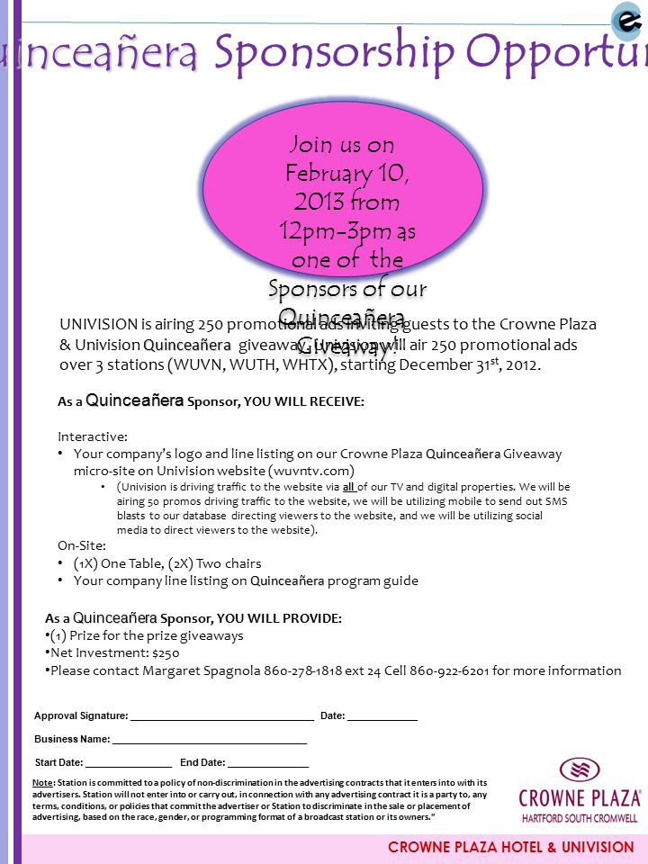 CROWNE PLAZA HOTEL & UNIVISION Quinceañera Quinceañera Sponsorship Opportunity Join us on February 10, 2013 from 12pm-3pm as one of the Sponsors of our Quinceañera Quinceañera Giveaway.