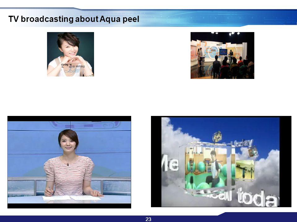 23 TV broadcasting about Aqua peel