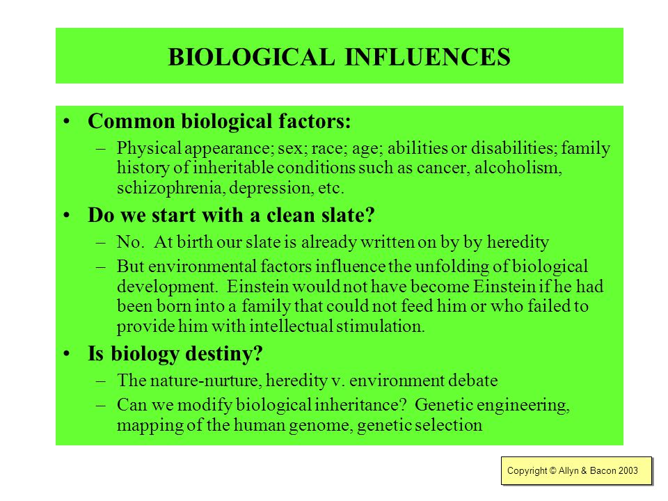 What were the bio-psycho-social factors that had most influence in making you the person you are today? BIOLOGICAL FACTORS? PSYCHOLOGICAL FACTORS? SOC