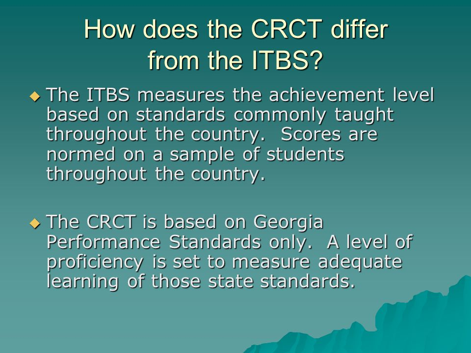 How does the CRCT differ from the ITBS.