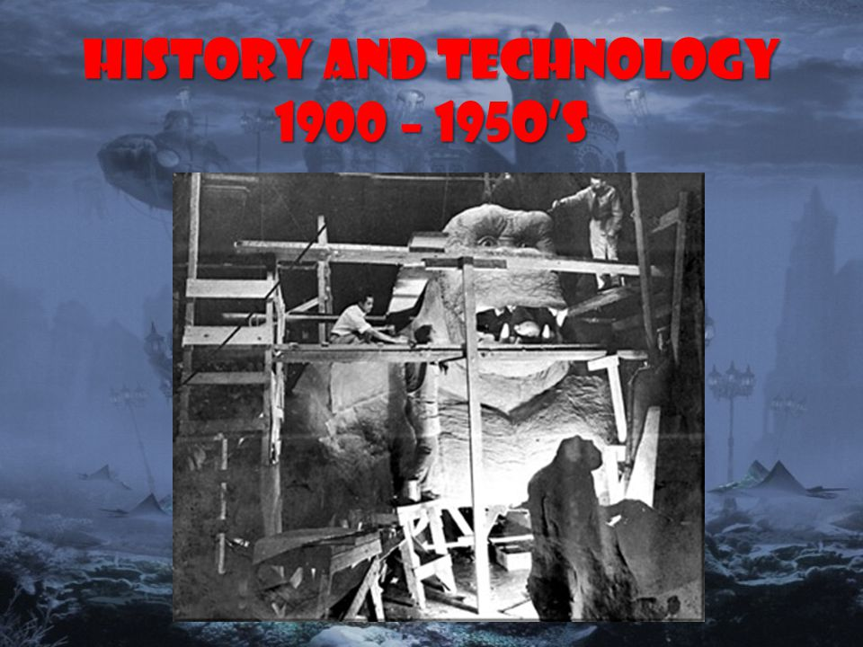 History and Technology 1900 – 195o's