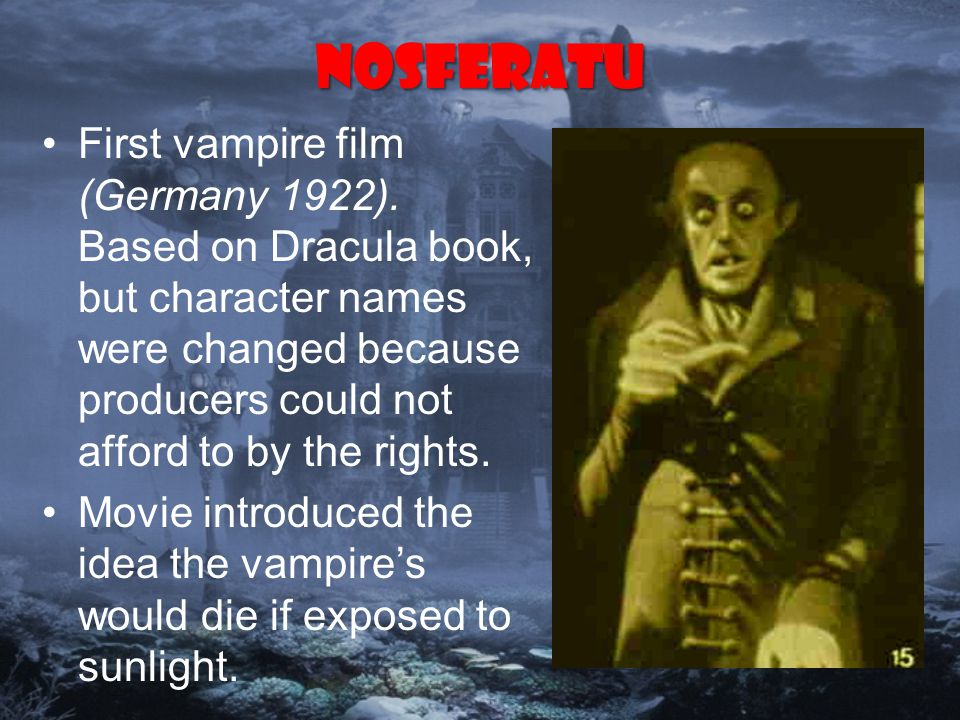 Nosferatu First vampire film (Germany 1922).
