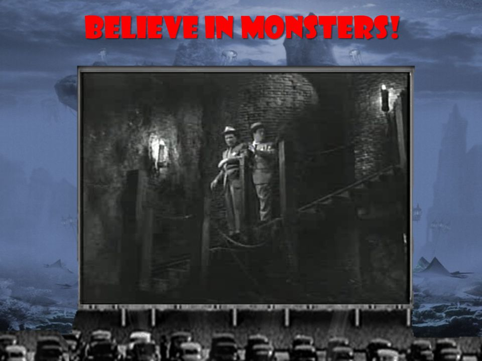 Believe in Monsters!