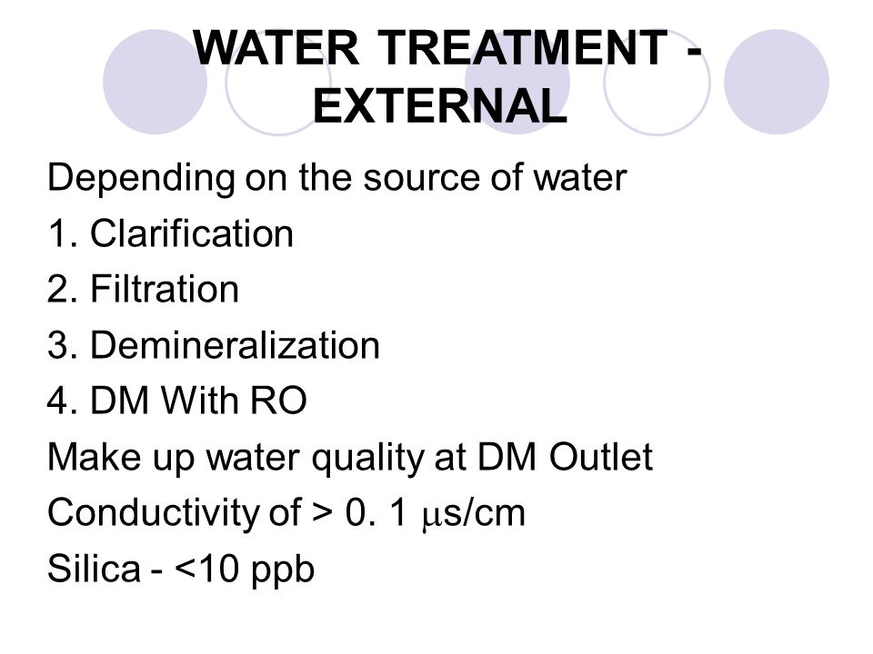 FEED WATER TREATMENT Type - A: AVT(R) ;using Ammonia and a Reducing Agent (such as Hydrazine) Type – B: AVT (O); Similar to Type – A minus reducing agent Type – C : (OT); Oxygenated Treatment using only ammonia and oxygen