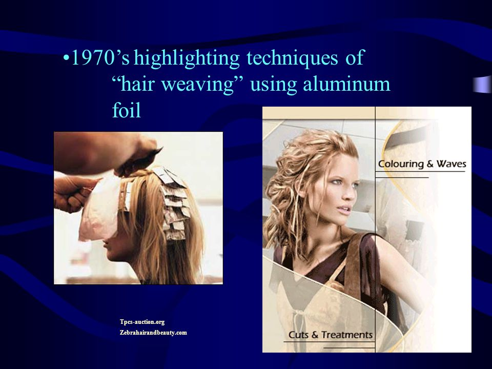 1970's highlighting techniques of hair weaving using aluminum foil Tpcs-auction.org Zebrahairandbeauty.com