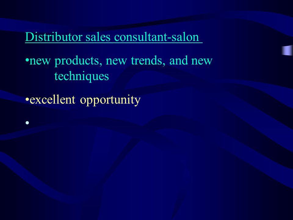 Distributor sales consultant-salon new products, new trends, and new techniques excellent opportunity