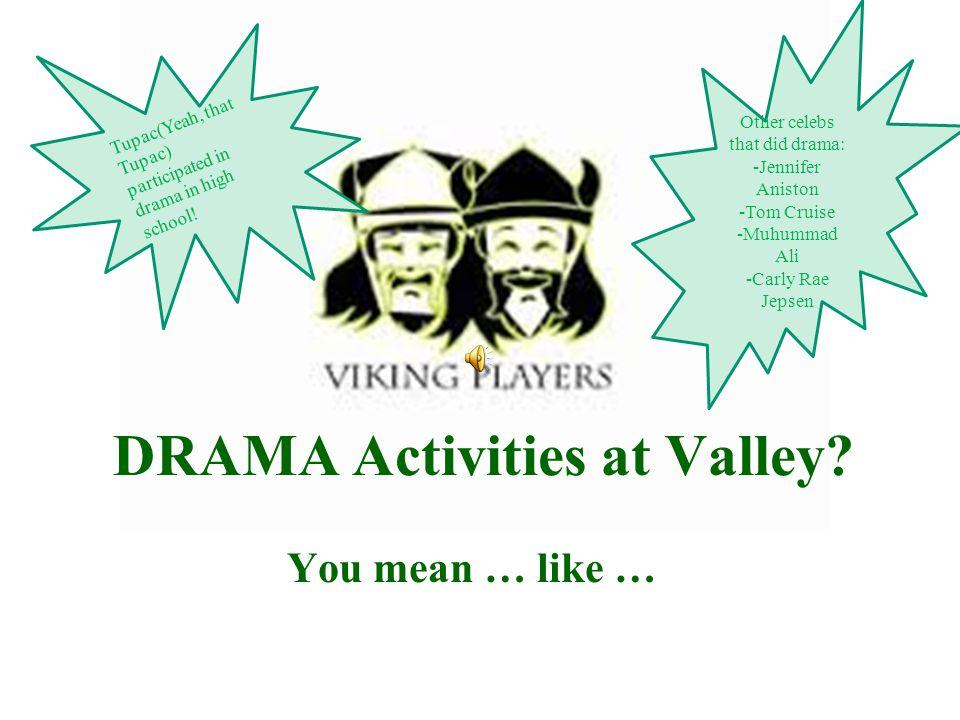 DRAMA Activities at Valley.
