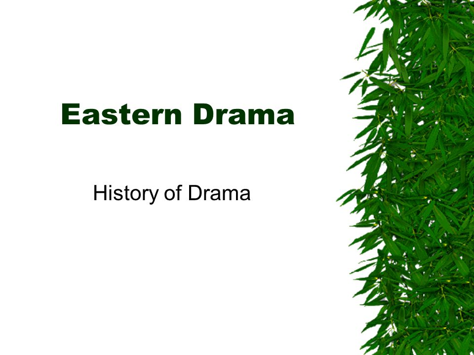 Asian/Eastern Theatre  As the world's largest continent, there are 1,000's of identified theatre forms.