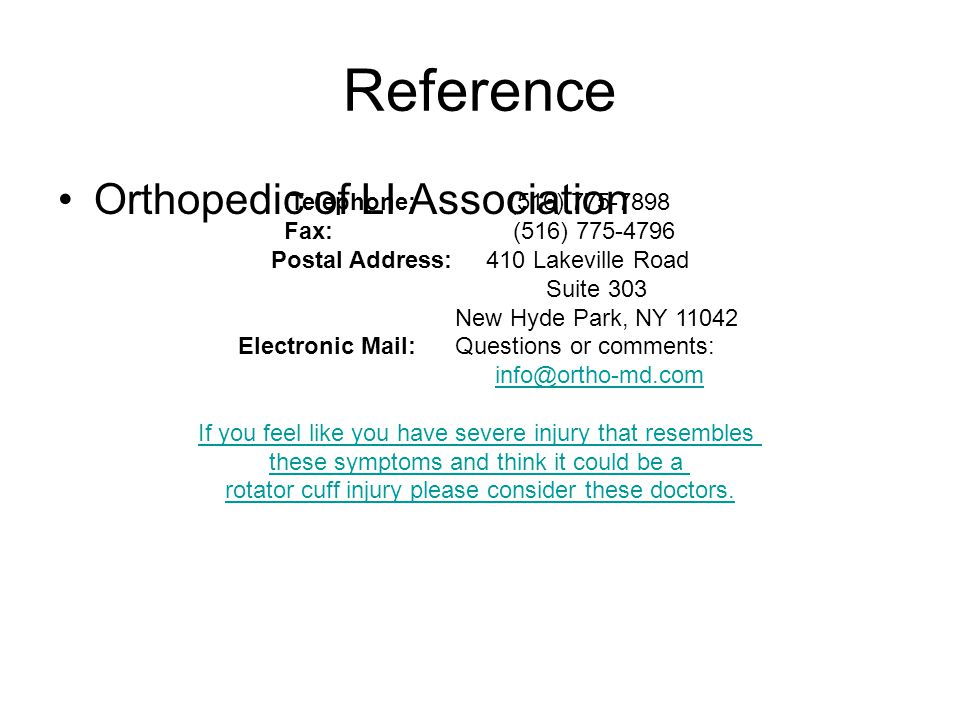 Reference Orthopedic of LI Association Telephone: (516) 775-7898 Fax: (516) 775-4796 Postal Address: 410 Lakeville Road Suite 303 New Hyde Park, NY 11