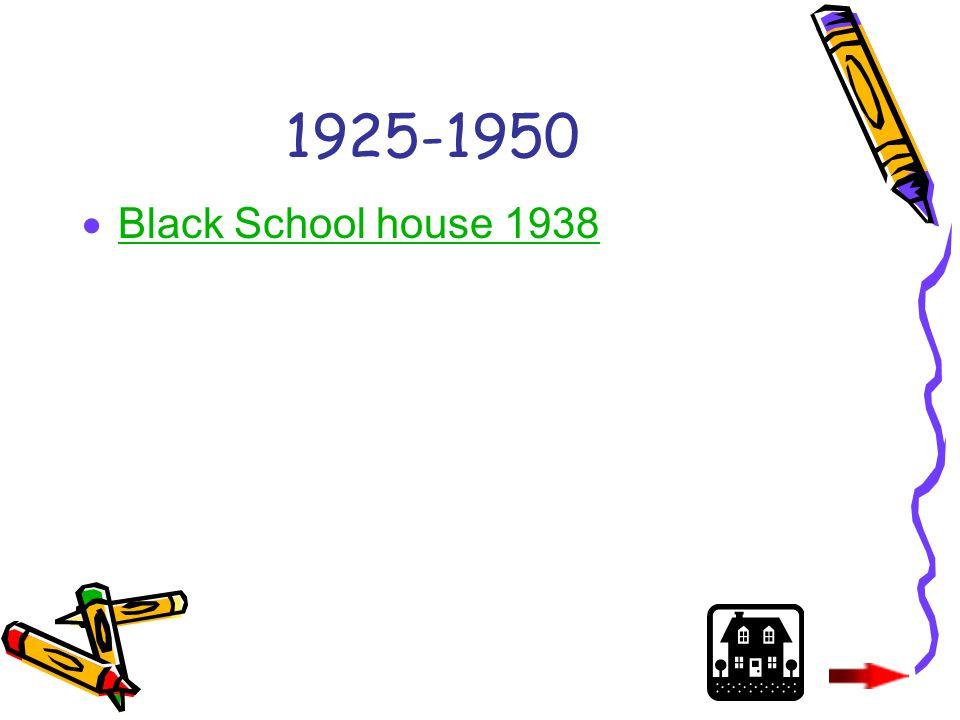 1925-1950  Black School house 1938 Black School house 1938