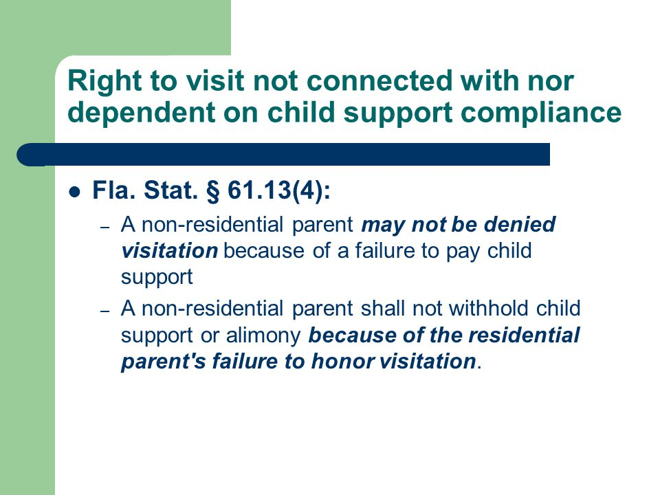 Right to visit not connected with nor dependent on child support compliance Fla.