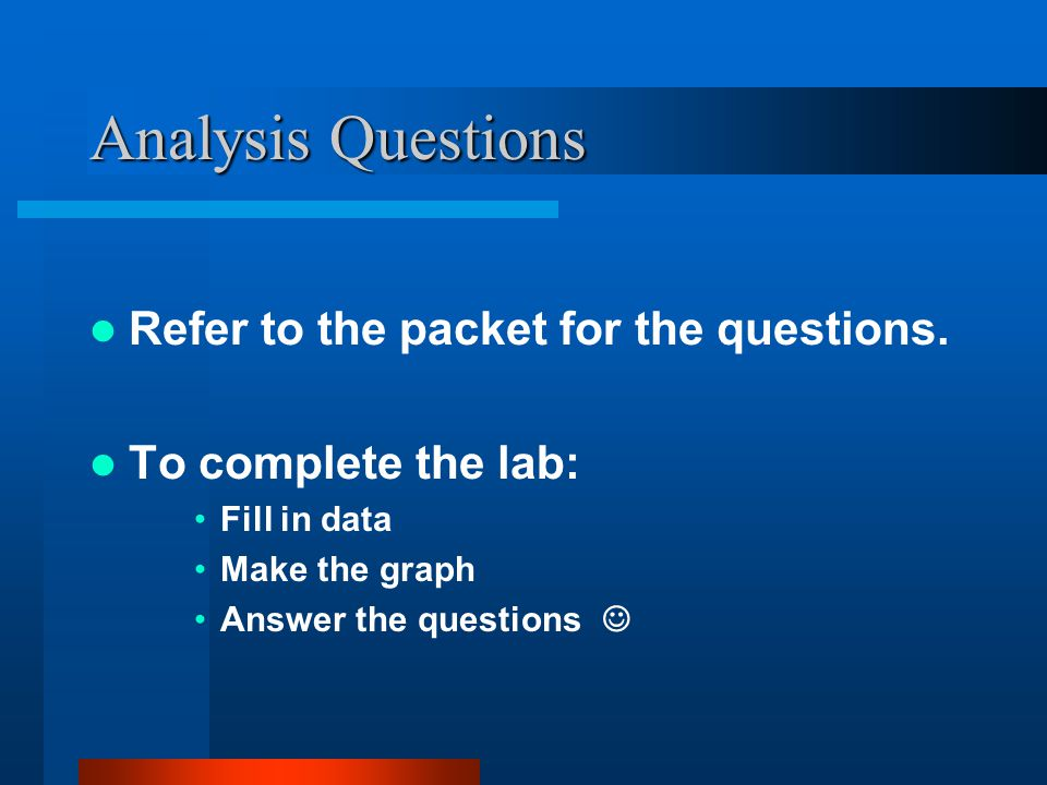 Analysis Questions Refer to the packet for the questions.