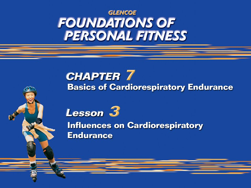 12 Factors Affecting Cardiorespiratory Endurance Your percentage of body fat influences your cardiorespiratory endurance.