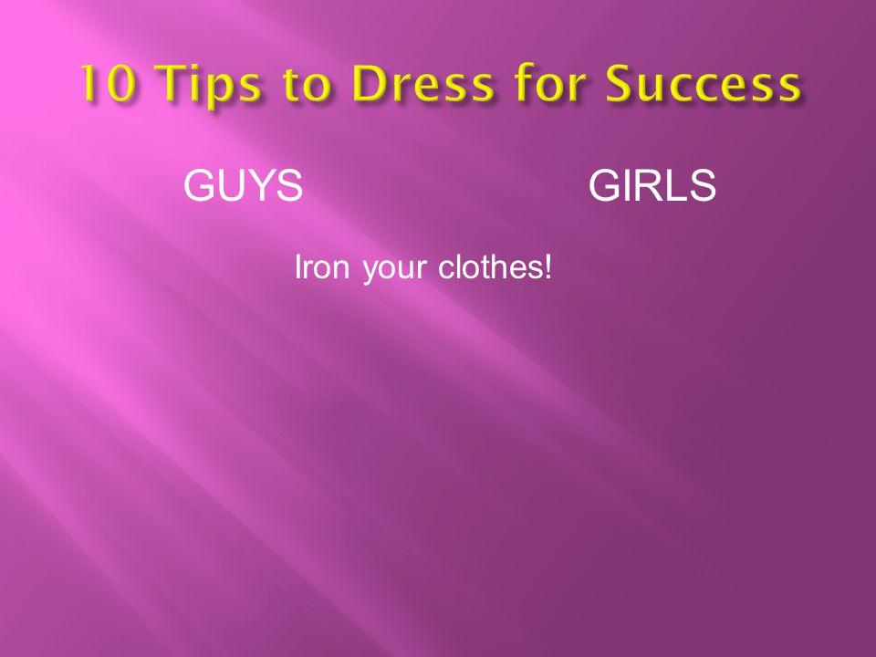 GUYSGIRLS Iron your clothes!