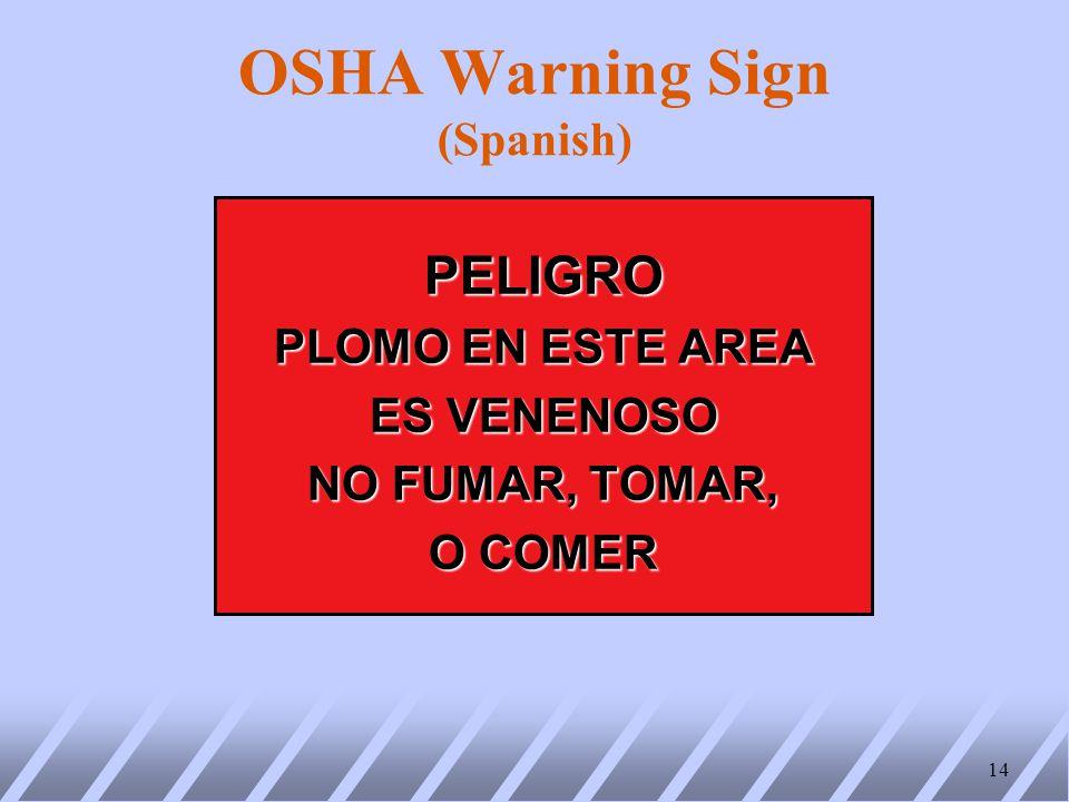 OSHA Warning Sign (Spanish) PELIGRO PLOMO EN ESTE AREA ES VENENOSO NO FUMAR, TOMAR, O COMER 14