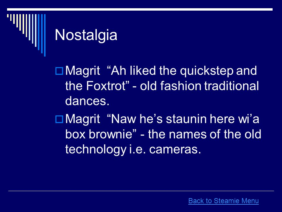 Nostalgia  Magrit Ah liked the quickstep and the Foxtrot - old fashion traditional dances.