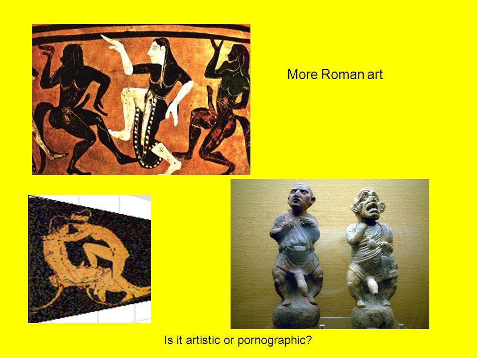 More Roman art Is it artistic or pornographic