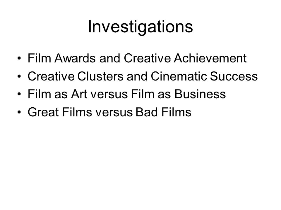 Creative Clusters and Cinematic Success Discussion –The Factor Analysis Four Creative Clusters (film editing as dramatic) Possible gender effects (cf.