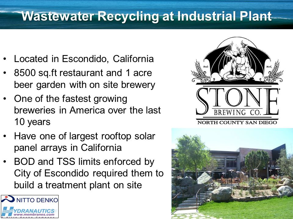 18 Wastewater Recycling at Industrial Plant Located in Escondido, California 8500 sq.ft restaurant and 1 acre beer garden with on site brewery One of the fastest growing breweries in America over the last 10 years Have one of largest rooftop solar panel arrays in California BOD and TSS limits enforced by City of Escondido required them to build a treatment plant on site