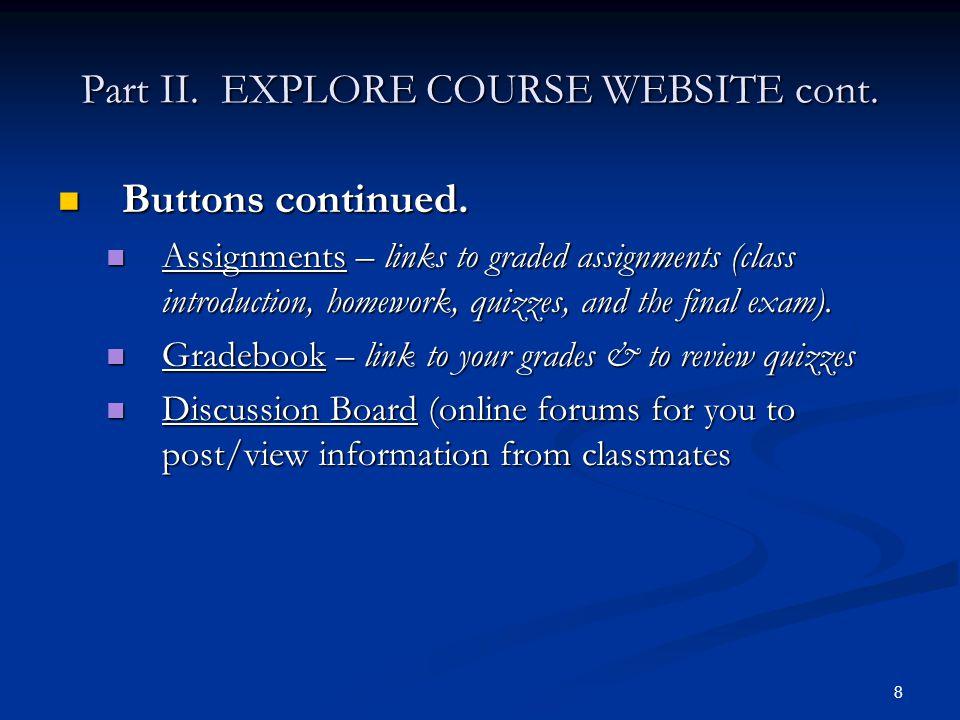 Part II.EXPLORE COURSE WEBSITE cont. Buttons continued.