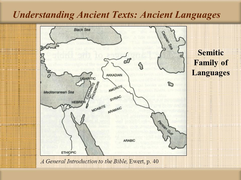 Understanding Ancient Texts: Ancient Languages A General Introduction to the Bible, Ewert, p.