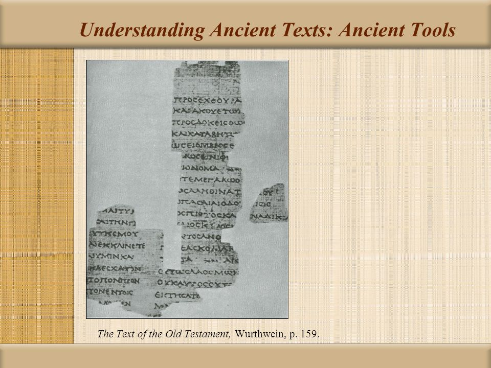 Understanding Ancient Texts: Ancient Tools The Text of the Old Testament, Wurthwein, p. 159.
