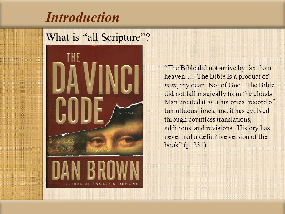 Introduction What is all Scripture . The Bible did not arrive by fax from heaven….