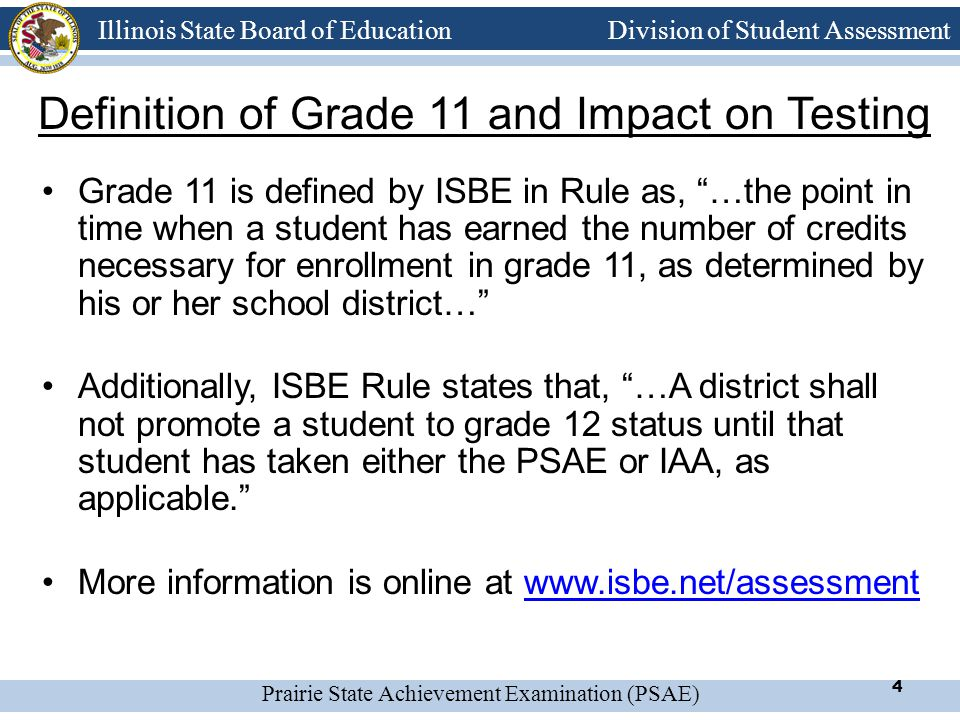 Prairie State Achievement Examination (PSAE) Illinois State Board of Education Division of Student Assessment PSAE Contractor ACT is ISBE's primary contractor for the PSAE.