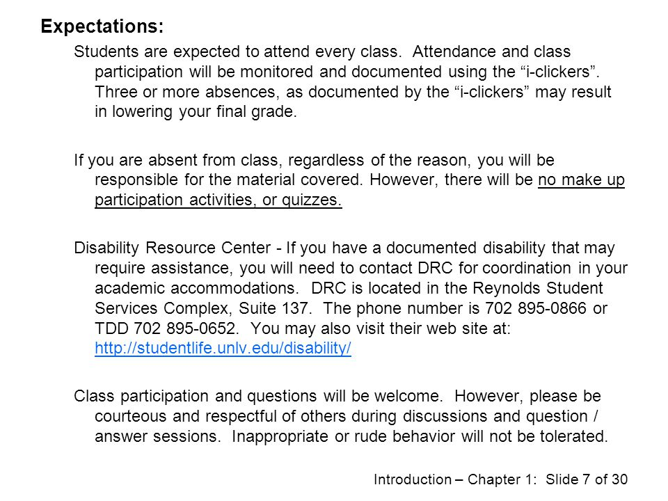 Introduction – Chapter 1: Slide 6 of 30 Necessities: An i-clicker will be required for each class to participate in class activities and quizzes. A sc