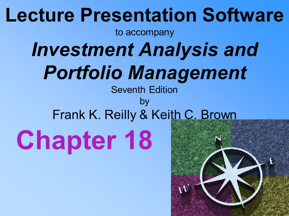 Lecture Presentation Software to accompany Investment Analysis and Portfolio Management Seventh Edition by Frank K.