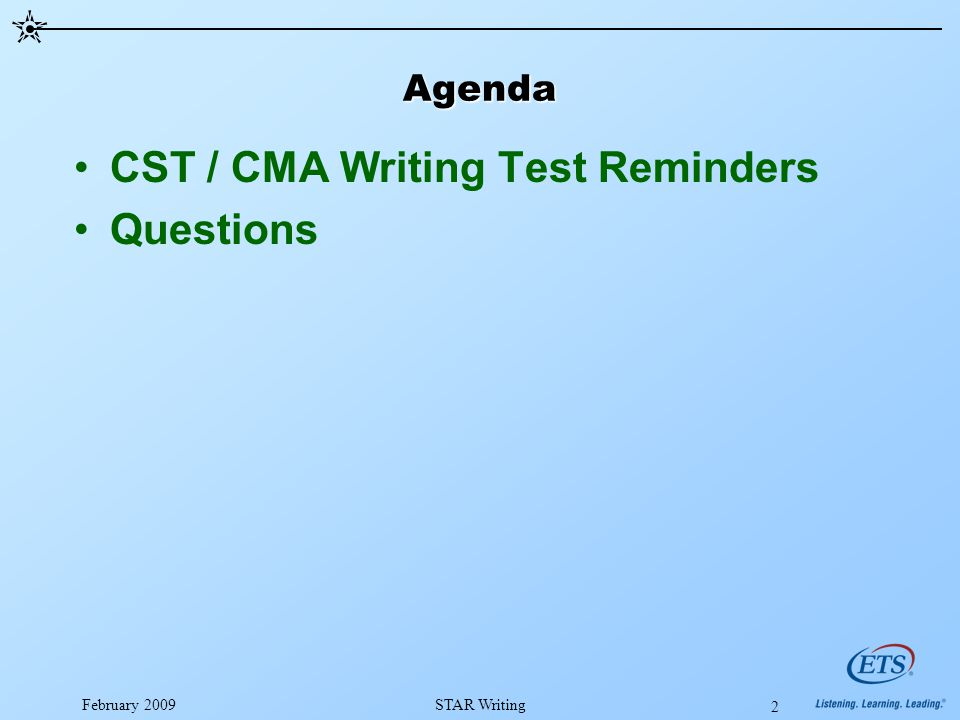 February 2009STAR Writing 2 Agenda CST / CMA Writing Test Reminders Questions