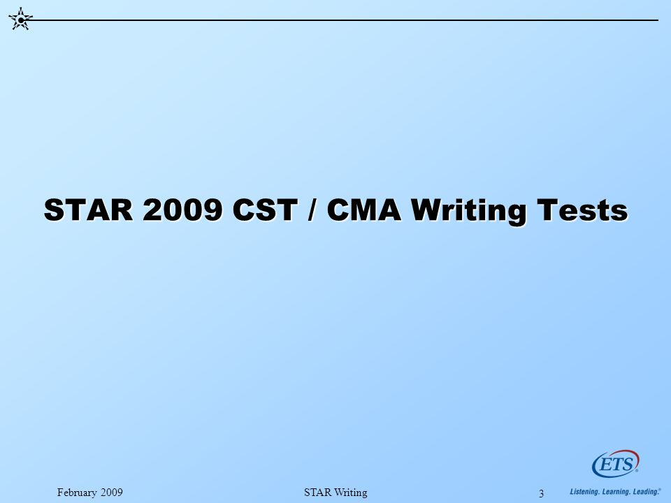 February 2009STAR Writing 3 STAR 2009 CST / CMA Writing Tests