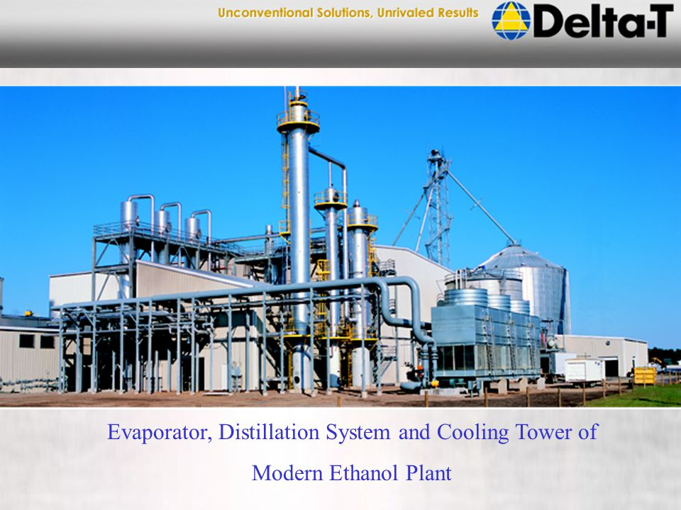 Evaporator, Distillation System and Cooling Tower of Modern Ethanol Plant