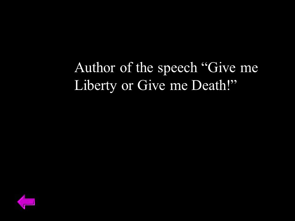 Author of the speech Give me Liberty or Give me Death!