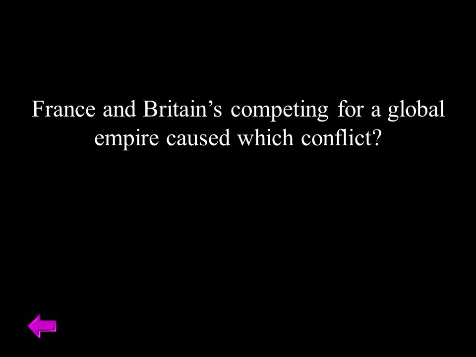 France and Britain's competing for a global empire caused which conflict